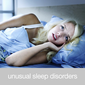 Unusual Sleep Disorders